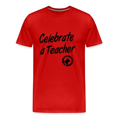 Men's Regular Fit - Celebrate A Teacher - Durham People's Alliance - Men's Premium T-Shirt