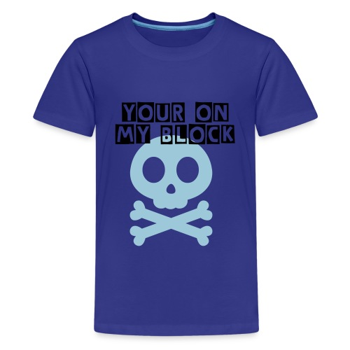 Your on the block  - Kids' Premium T-Shirt
