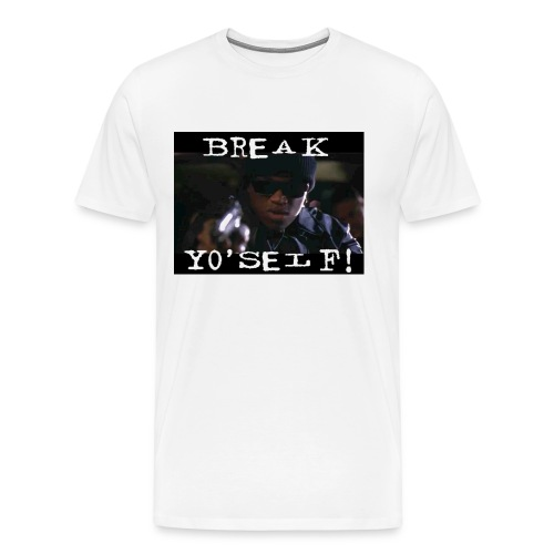 Break Yo'Self! - Men's Premium T-Shirt