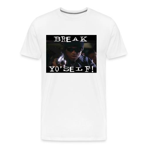 Break Yo'Self! - Men's Premium T-Shirt