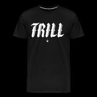 T-Shirts ~ Men's Premium T-Shirt ~ TRILL - Shirt
