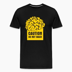 CAUTION: Do not wash (brain) T-Shirts