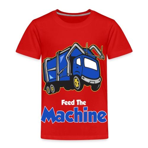Feed the Machine - Toddler Premium T-Shirt