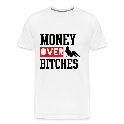 Money Over B*tches Tee - Men's Premium T-Shirt