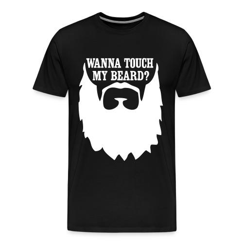 Wanna touch my Beard? - Men's Premium T-Shirt