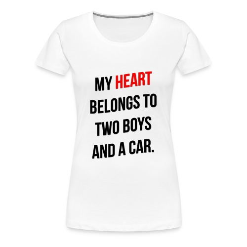 My Heart Belongs to 2 Boys - Women's Premium T-Shirt