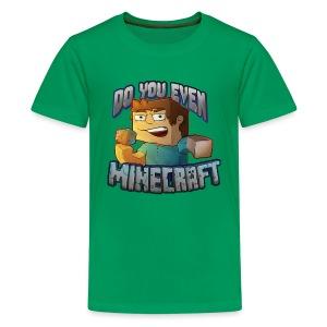 DO YOU EVEN MINECRAFT? - Kids' Premium T-Shirt
