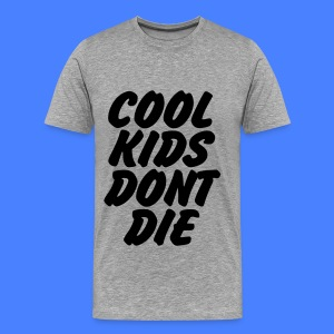 Cool Kids Don't Die T-Shirts - Men's Premium T-Shirt