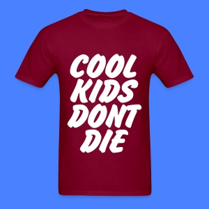 Cool Kids Don't Die T-Shirts - Men's T-Shirt