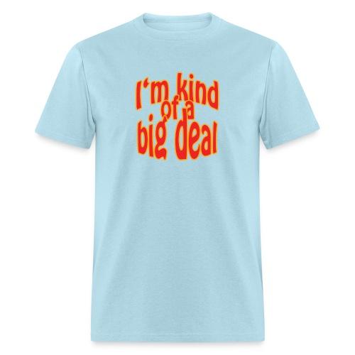 Big Deal - Men's T-Shirt