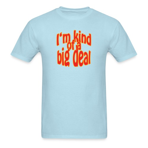 Big Deal - Men's T-Shirt