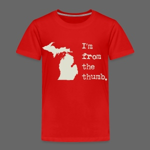 I'm From the Thumb - Toddler Premium T-Shirt
