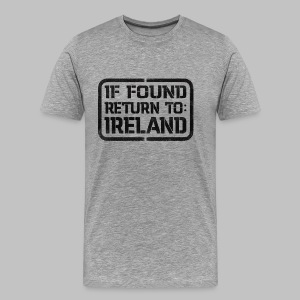 If Found Return To Ireland - Men's Premium T-Shirt
