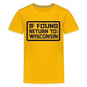 If Found Return To Wisconsin - Kids' Premium T-Shirt