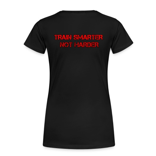 Train Smarter Not Harder Tee - Women's Premium T-Shirt