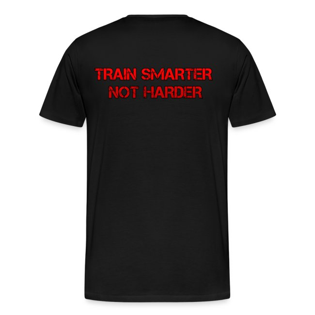 Train Smarter Not Harder Tee