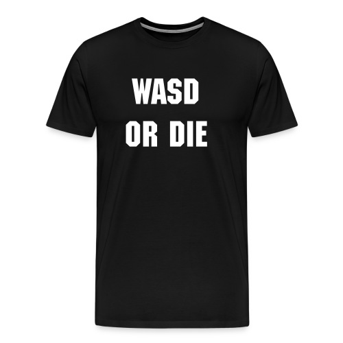 WASD or DIE Men's T - Men's Premium T-Shirt