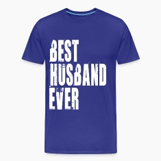 BEST HUSBAND EVER T-Shirts