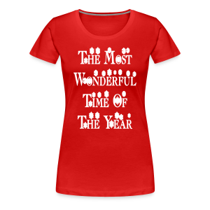 The most wonderful time of the year - Women's Premium T-Shirt