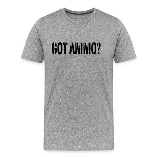 Got Ammo? - Blk - Men's Premium T-Shirt