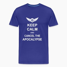 Keep Calm And Cancel The Apocalypse T-Shirts