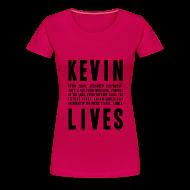 Women's T-Shirts ~ Women's Premium T-Shirt ~ Kevin Lives (Design by Anna)