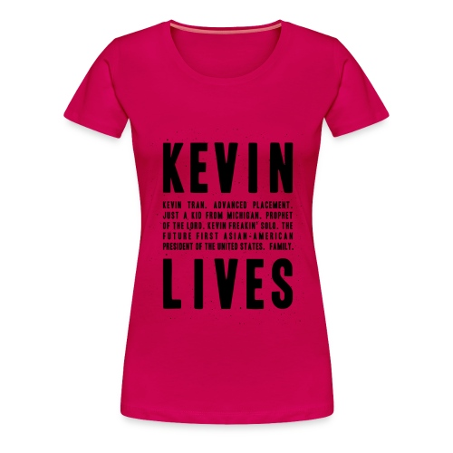Kevin Lives (Design by Anna) - Women's Premium T-Shirt