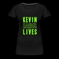 T-Shirts ~ Women's Premium T-Shirt ~ Kevin Lives (Design by Anna)