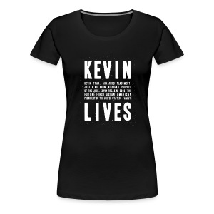 Kevin Lives (Design by Anna) - Women's Premium T-Shirt