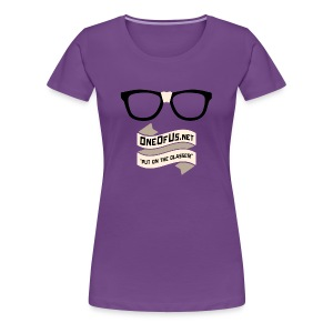 One Of Us Put On The Glasses - Women's Premium T-Shirt