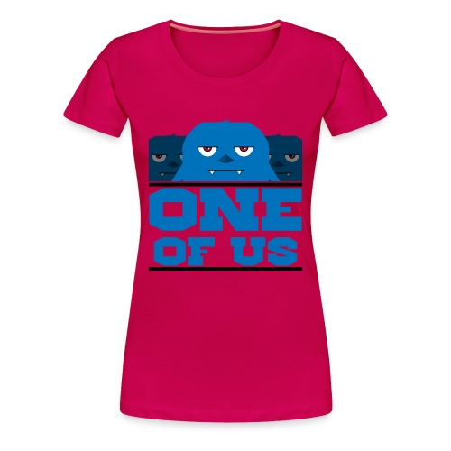 One Of Us Monsters - Women's Premium T-Shirt