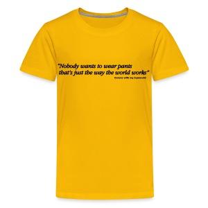 Kids Pants T - Kids' Premium T-Shirt