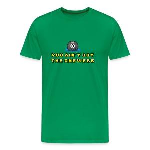 Still no answers - Men's Premium T-Shirt