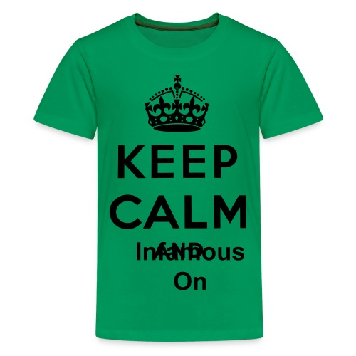 Kids Keep Calms and Infamous On - Kids' Premium T-Shirt
