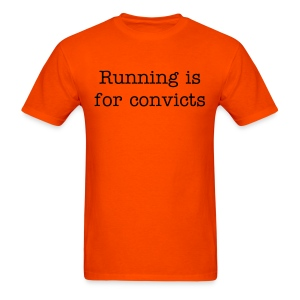 T-shirt Running is for convicts - Uncomfortable Tees - Men's T-Shirt