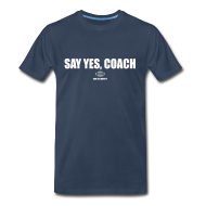 T-Shirts ~ Men's Premium T-Shirt ~ Say Yes, Coach