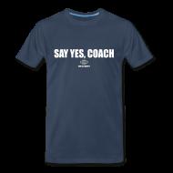 T-Shirts ~ Men's Premium T-Shirt ~ Say Yes, Coach
