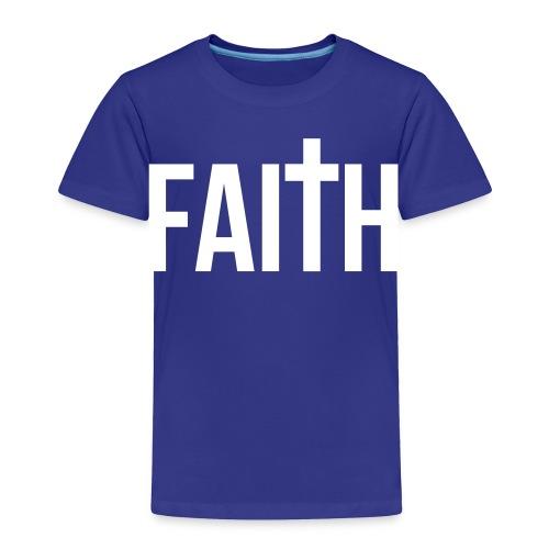 Kids Toddler Faith T-Shirt - Toddler Premium T-Shirt