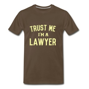 Trust Me I'm a Lawyer T-Shirt - Men's Premium T-Shirt