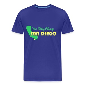 You Stay Classy San Diego T Shirt - Men's Premium T-Shirt