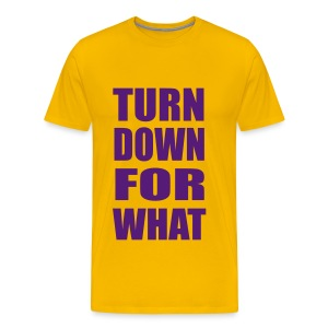 Turn Down For What Heavyweight T Shirt - Men's Premium T-Shirt