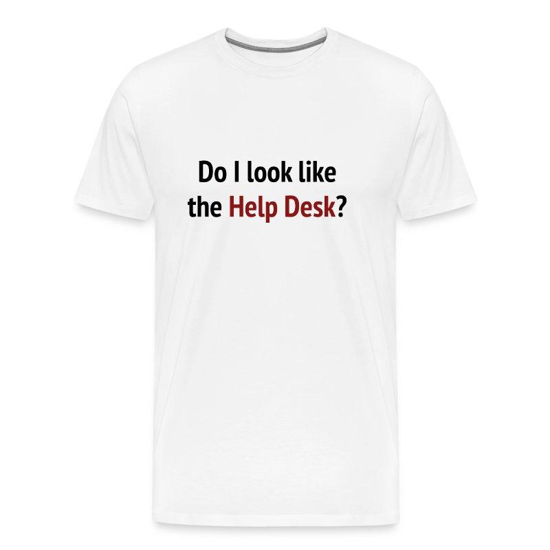 Do i look like the help desk t shirt spreadshirt for T shirt help desk