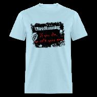 T-Shirts ~ Men's T-Shirt ~ MENS RUNNING T SHIRT - ULTRARUNNING IF YOU DIE