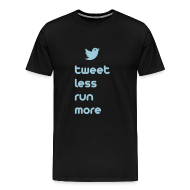 T-Shirts ~ Men's Premium T-Shirt ~ MENS RUNNING T SHIRT - TWEET LESS RUN MORE