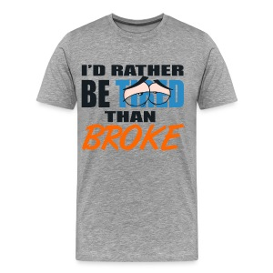 Jordan 10 bobcats shirt-Id rather be tired than broke-Jordan X sneaker tee - Men's Premium T-Shirt