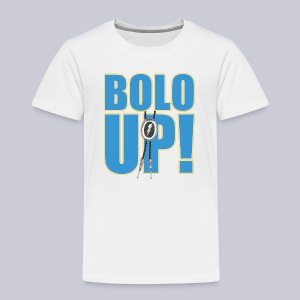 Bolo Up! - Toddler Premium T-Shirt