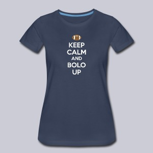 Keep Calm And Bolo Up - Women's Premium T-Shirt