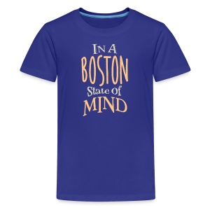 In A Boston State of Mind - Kids' Premium T-Shirt