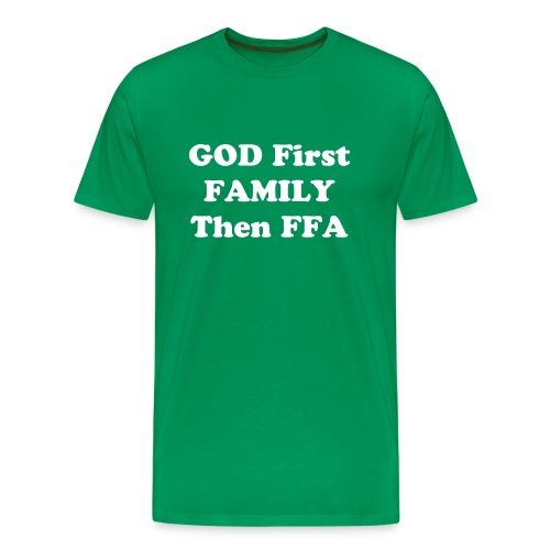 God First family then FFA  - Men's Premium T-Shirt