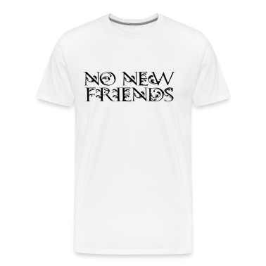 no new friends t-shirt